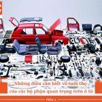 Những điều cần biết tuổi thọ của các bộ phận quan trọng trên ô tô – Phần 2
